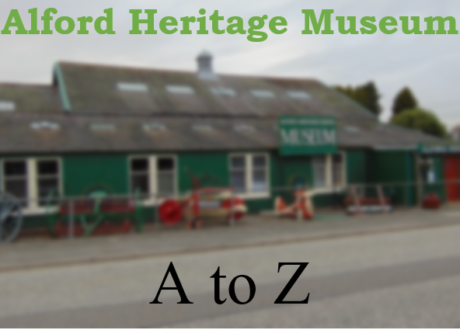 Thumbnail for the post titled: A to Z of Alford Heritage Museum